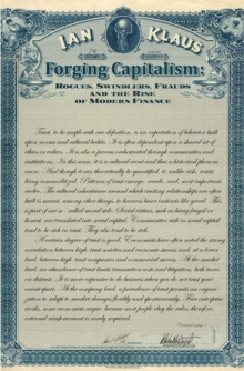 Forging Capitalism : Rogues, Swindlers, Frauds, and the Rise of Modern Finance, EPUB eBook