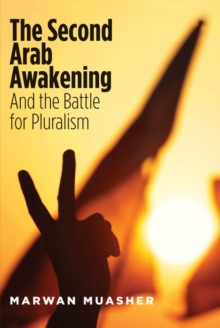 The Second Arab Awakening : And the Battle for Pluralism, EPUB eBook