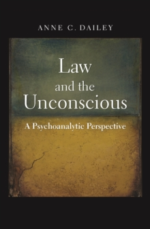 Law and the Unconscious : A Psychoanalytic Perspective, EPUB eBook