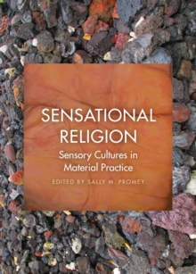 Sensational Religion : Sensory Cultures in Material Practice, EPUB eBook