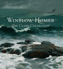 Winslow Homer : The Clark Collection, Hardback Book