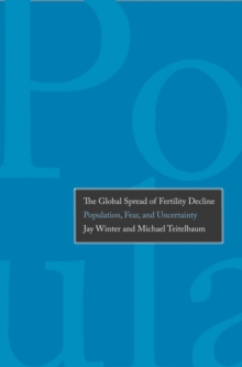 The Global Spread of Fertility Decline : Population, Fear, and Uncertainty, EPUB eBook