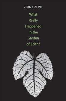 What Really Happened in the Garden of Eden?, EPUB eBook