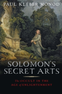 Solomon's Secret Arts : The Occult in the Age of Enlightenment, EPUB eBook