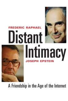 Distant Intimacy : A Friendship in the Age of the Internet, EPUB eBook