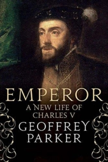 Emperor : A New Life of Charles V, Hardback Book