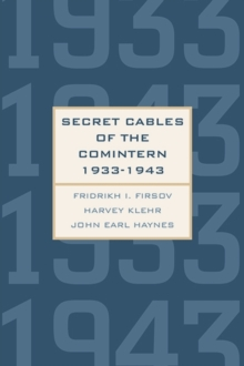 Secret Cables of the Comintern, 1933-1943, Hardback Book