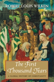 The First Thousand Years : A Global History of Christianity, Paperback Book