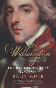 Wellington : The Path to Victory, 1769-1814, EPUB eBook
