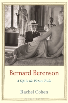 Bernard Berenson : A Life in the Picture Trade, EPUB eBook