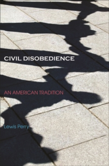 Civil Disobedience : An American Tradition, EPUB eBook
