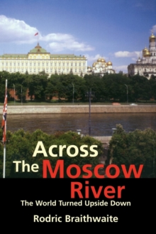 Across the Moscow River : The World Turned Upside Down, Paperback / softback Book