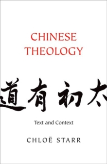 Chinese Theology : Text and Context, Hardback Book