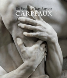 The passions of Jean-Baptiste Carpeaux, Hardback Book