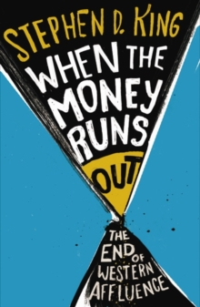 When the Money Runs Out : The End of Western Affluence, Paperback Book