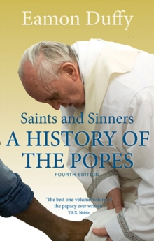 Saints and Sinners : A History of the Popes, Paperback / softback Book