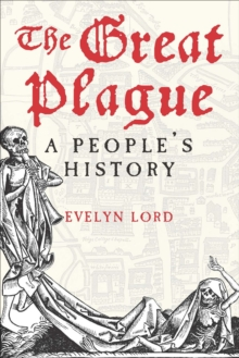 The Great Plague : A People's History, EPUB eBook