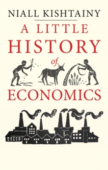A Little History of Economics, Hardback Book
