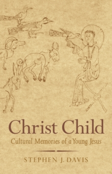 Christ Child : Cultural Memories of a Young Jesus, EPUB eBook