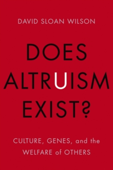 Does Altruism Exist? : Culture, Genes, and the Welfare of Others, PDF eBook