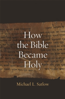 How the Bible Became Holy, EPUB eBook