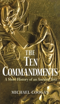 The Ten Commandments : A Short History of an Ancient Text, EPUB eBook