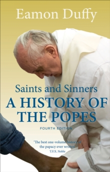 Saints and Sinners : A History of the Popes; Fourth Edition, EPUB eBook