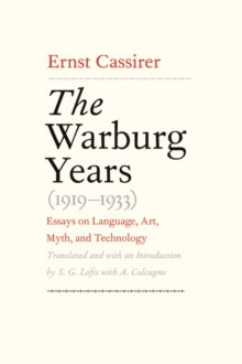 The Warburg Years (1919-1933) : Essays on Language, Art, Myth, and Technology, PDF eBook