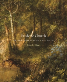 Frederic Church : The Art and Science of Detail, Hardback Book