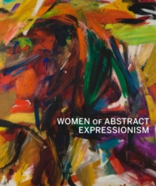 Women of Abstract Expressionism, Hardback Book