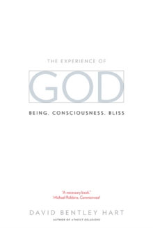 The Experience of God : Being, Consciousness, Bliss, Paperback Book