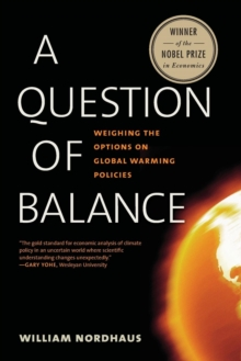 Question of Balance : Weighing the Options on Global Warming Policies, Paperback / softback Book