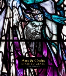 Arts & Crafts Stained Glass, Hardback Book