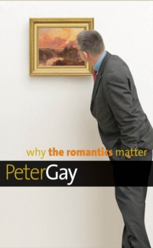 Why the Romantics Matter, EPUB eBook