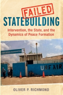 Failed Statebuilding : Intervention, the State, and the Dynamics of Peace Formation, EPUB eBook