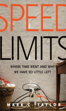 Speed Limits : Where Time Went and Why We Have So Little Left, EPUB eBook