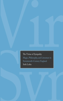 The Virtue of Sympathy : Magic, Philosophy, and Literature in Seventeenth-Century England, EPUB eBook