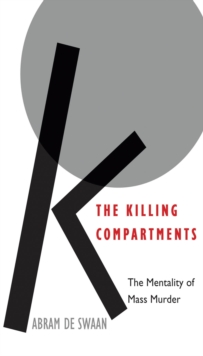 The Killing Compartments : The Mentality of Mass Murder, EPUB eBook