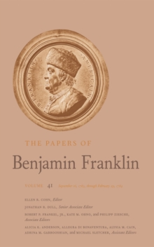 The Papers of Benjamin Franklin : Volume 41: September 16, 1783, through February 29, 1784, PDF eBook