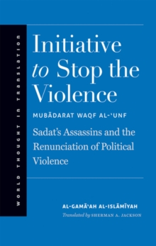 Initiative to Stop the Violence : Sadat's Assassins and the Renunciation of Political Violence, EPUB eBook