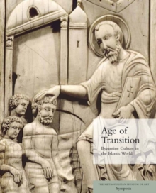 Age of Transition : Byzantine Culture in the Islamic World, Paperback / softback Book