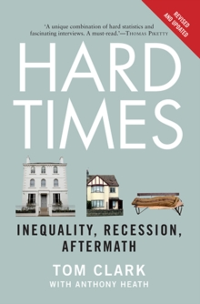 Hard Times : Inequality, Recession, Aftermath, Paperback Book