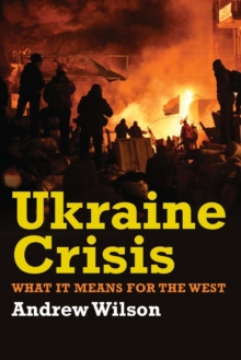 Ukraine Crisis : What It Means for the West, PDF eBook