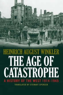 The Age of Catastrophe : A History of the West 1914–1945, EPUB eBook