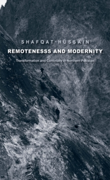 Remoteness and Modernity : Transformation and Continuity in Northern Pakistan, EPUB eBook