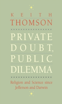 Private Doubt, Public Dilemma : Religion and Science since Jefferson and Darwin, EPUB eBook