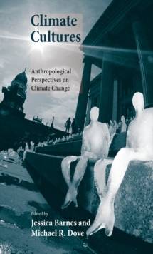 Climate Cultures : Anthropological Perspectives on Climate Change, EPUB eBook