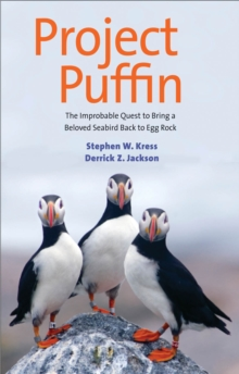 Project Puffin : The Improbable Quest to Bring a Beloved Seabird Back to Egg Rock, EPUB eBook