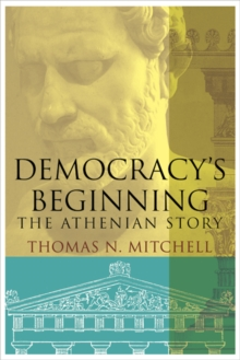 Democracy's Beginning : The Athenian Story, Hardback Book