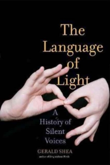 The Language of Light : A History of Silent Voices, Hardback Book